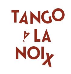 ♫♫ Tango à la Noix #4 les 19 et 20 janvier c'est re-party ! ♫♫